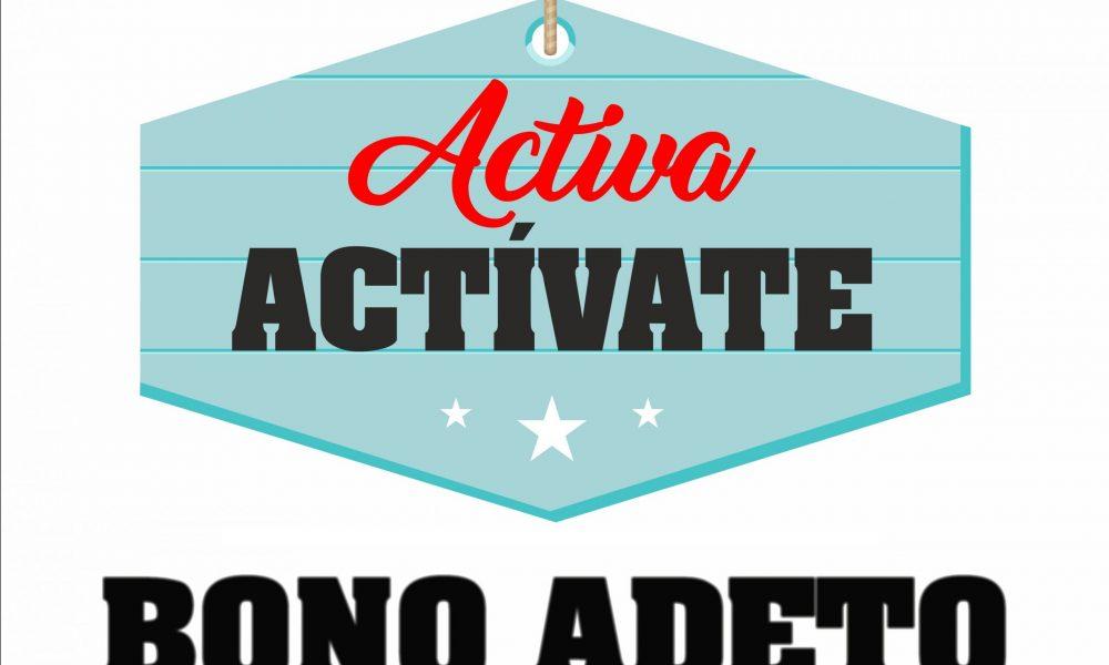 Campaña Bono Adeto Activa/Actívate